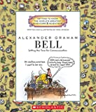 img - for Alexander Graham Bell: Setting the Tone for Communication (Getting to Know the World's Greatest Inventors & Scientists (Paperback)) book / textbook / text book