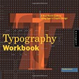 Typography Workbook: A Real-World Guide to Using Type in Graphic Design, Timothy Samara, 1592533019