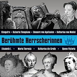 Berühmte Herrscherinnen Hörbuch