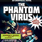 The Phantom Virus: An Unofficial Minecrafter's Adventure (The Gameknight999 Series) | Mark Cheverton