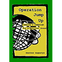 Operation Jump Up: Jamaica's Campaign for a National Sound book cover