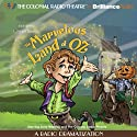 The Marvelous Land of Oz: A Radio Dramatization (Oz Series #2) Radio/TV Program by L. Frank Baum, Jerry Robbins Narrated by Jerry Robbins,  The Colonial Radio Players
