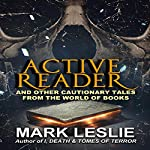 Active Reader: And Other Cautionary Tales from the Book World | Mark Leslie