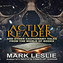 Active Reader: And Other Cautionary Tales from the Book World Audiobook by Mark Leslie Narrated by Eric Moore