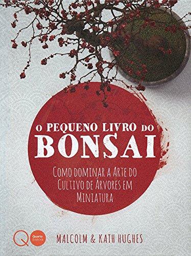 O Pequeno Livro do Bonsai