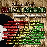 Old School Dancehall Dubplate Mix, Vol. 2 (Shashamane International Presents) [Explicit]