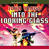 Into the Looking Glass : Looking Glass Series, Book 1 | John Ringo