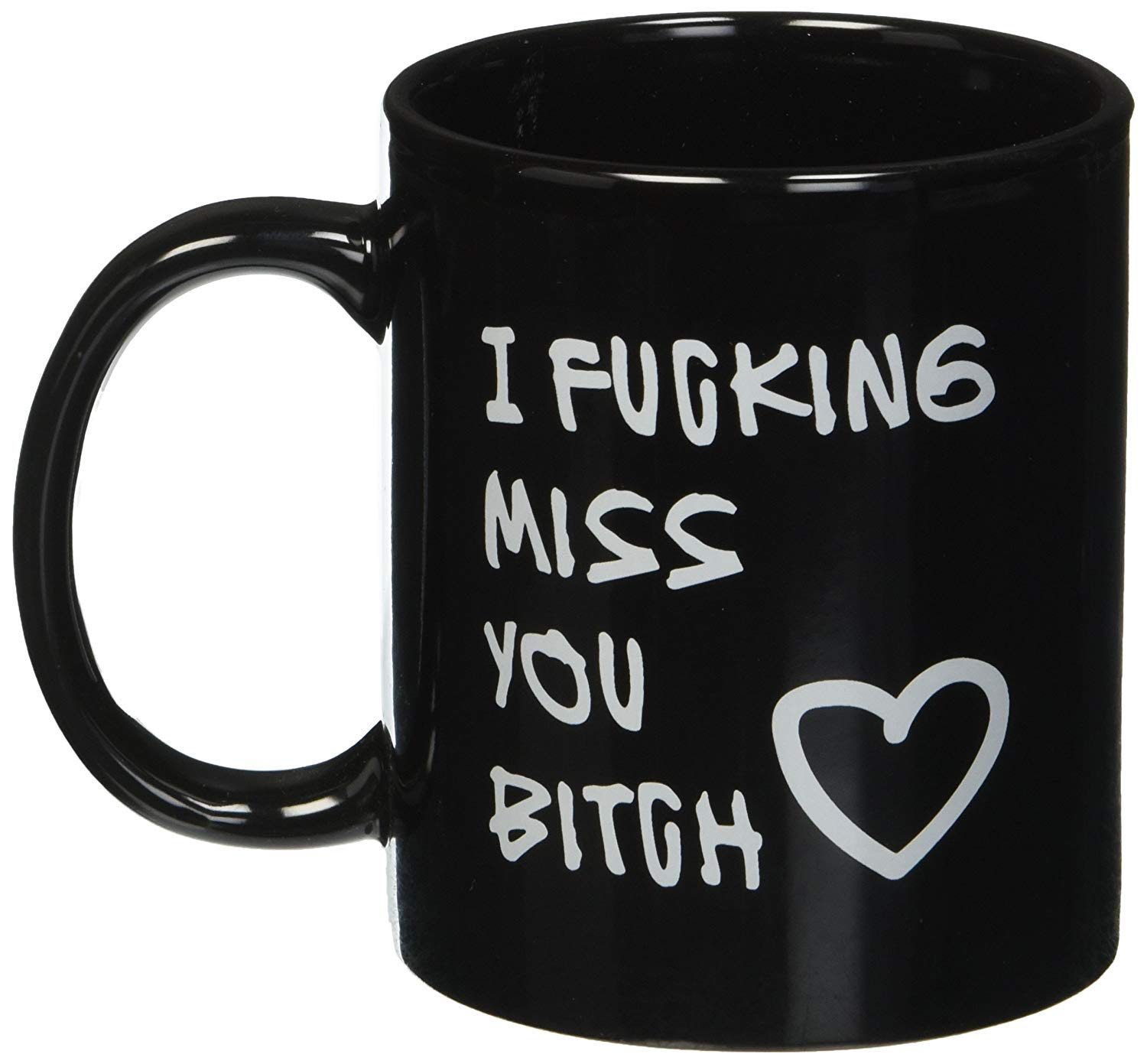 Amazing2015 Best Friends Long Distance Friendship I FUCKING Miss YOU Bitch Coffee Mug or Tea Cup - 11 ounces