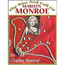 Rise & Fall of Marilyn Monroe
