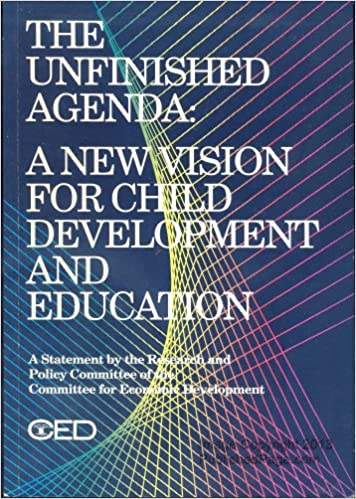 The Unfinished Agenda: A New Vision for Child Development ...