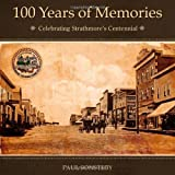 100 Years of Memories, Paul Sonsteby and Town of Strathmore, 0987812602