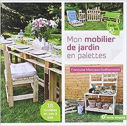 Amazon.fr - Mon mobilier de jardin en palettes - Joël Valentin ...