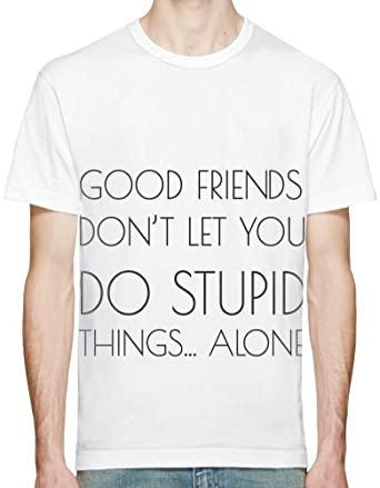 amazon good friends don t let do stupid things alone funny tシャツ