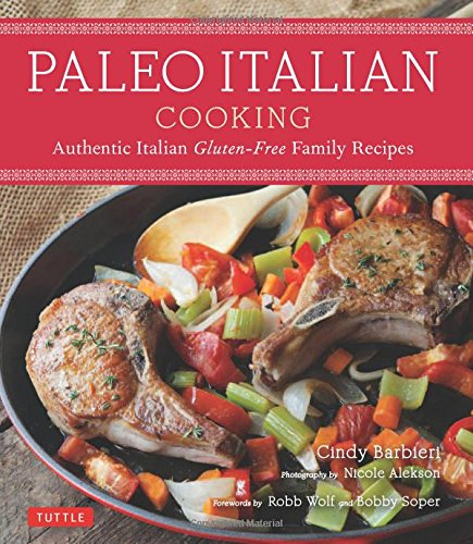 Paleo Italian Cooking: Authentic Italian Gluten-Free Family
