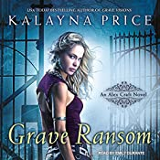 Grave Ransom: An Alex Craft Novel, Book 5 | Kalayna Price
