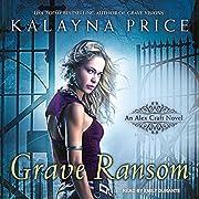 Grave Ransom: An Alex Craft Novel, Book 5…