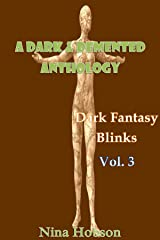 A Dark & Demented Anthology: Dark Fantasy Blinks (Vol. 3) Kindle Edition
