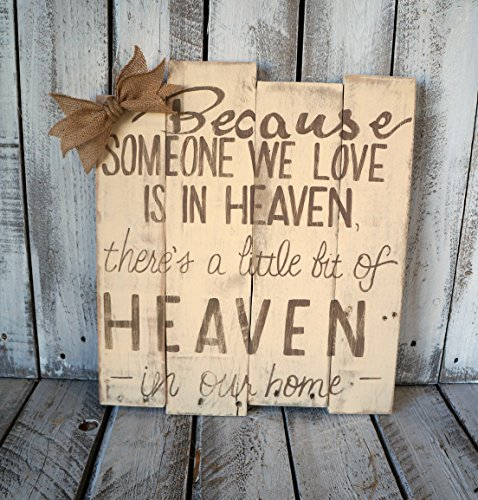 Because Someone We Love is in Heaven, There is a little bit of Heaven in Our Home Wood Sign, Memorial Sign By Skrappie Happie