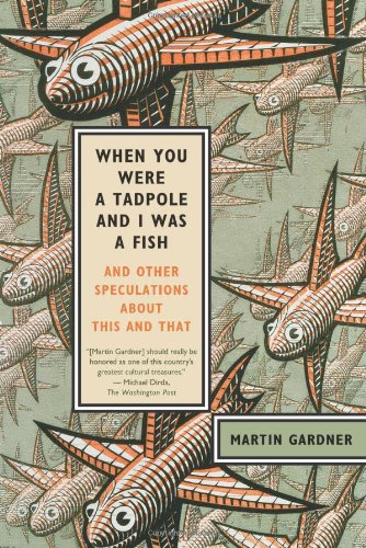 When You Were a Tadpole and I Was a Fish: And Other Speculations About This and That PDF