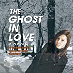 The Ghost in Love | Jonathan Carroll