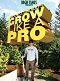 Nico Escondido's Grow Like A Pro