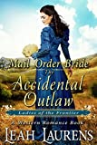 #5: Mail Order Bride : The Accidental Outlaw (Ladies of The Frontier) (A Western Romance Book)