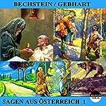 Sagen aus Österreich 1 | Ludwig Bechstein,Johann Gebhart