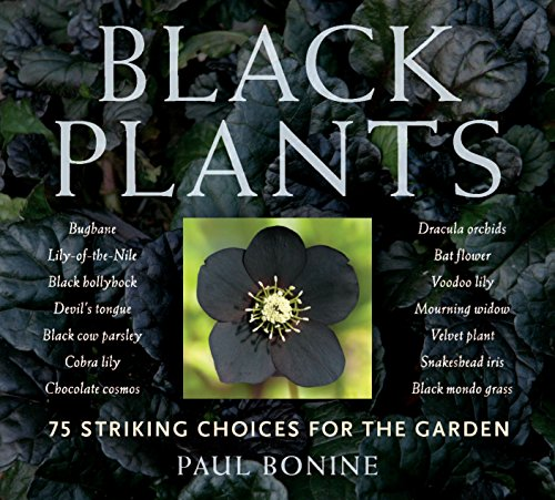 Black Plants: 75 Striking Choices for the Garden by Brand: Timber Press