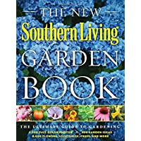 Southern Living Garden Book: The Ultimate Guide to Gardening