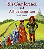 Sir Cumference and All the King's Tens (Charlesbridge Math Adventures (Hardcover))
