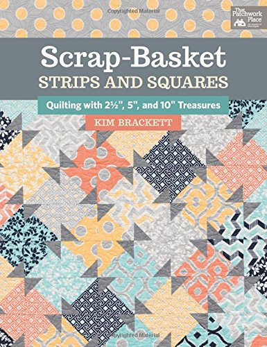 Scrap-Basket Strips and Squares: Quilting with 2