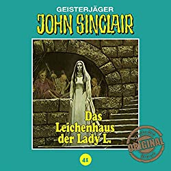 Das Leichenhaus der Lady L. (John Sinclair - Tonstudio Braun Klassiker 41)