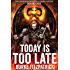 Today Is Too Late: A Dark Fantasy (The Shedim Rebellion Book 1)