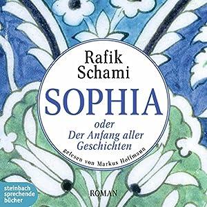 Sophia oder Der Anfang aller Geschichten Audiobook