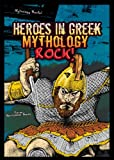 img - for Heroes in Greek Mythology Rock! (Mythology Rocks!) book / textbook / text book