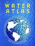 The Water Atlas, Robin Clarke and Jannet King, 1565849078