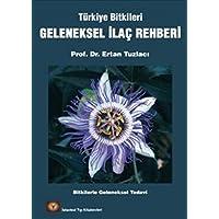 Geleneksel İlaç Rehberi: Türkiye Bitkileri