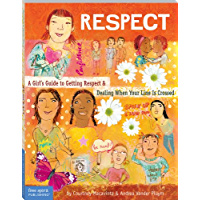 Respect: A Girl's Guide to Getting Respect & Dealing When Your Line Is Crossed: A Girl's Guide to Getting Respect and Dealing When Your Line Is Crossed