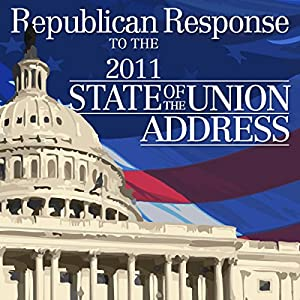 2011 Republican Response to the State of the Union Address (1/25/11) Rede