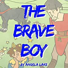 The Brave Boy Audiobook by Angela Lake Narrated by William L Bangs
