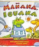Mañana Iguana, Ann Whitford Paul, 1430107162