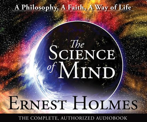 The Science of Mind: A Philosophy, A Faith, A Way of Live by Science of Mind Publishing