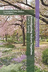 Investigating Nature Together. Part 3: Spring: Ecological Field Studies Techniques Paperback