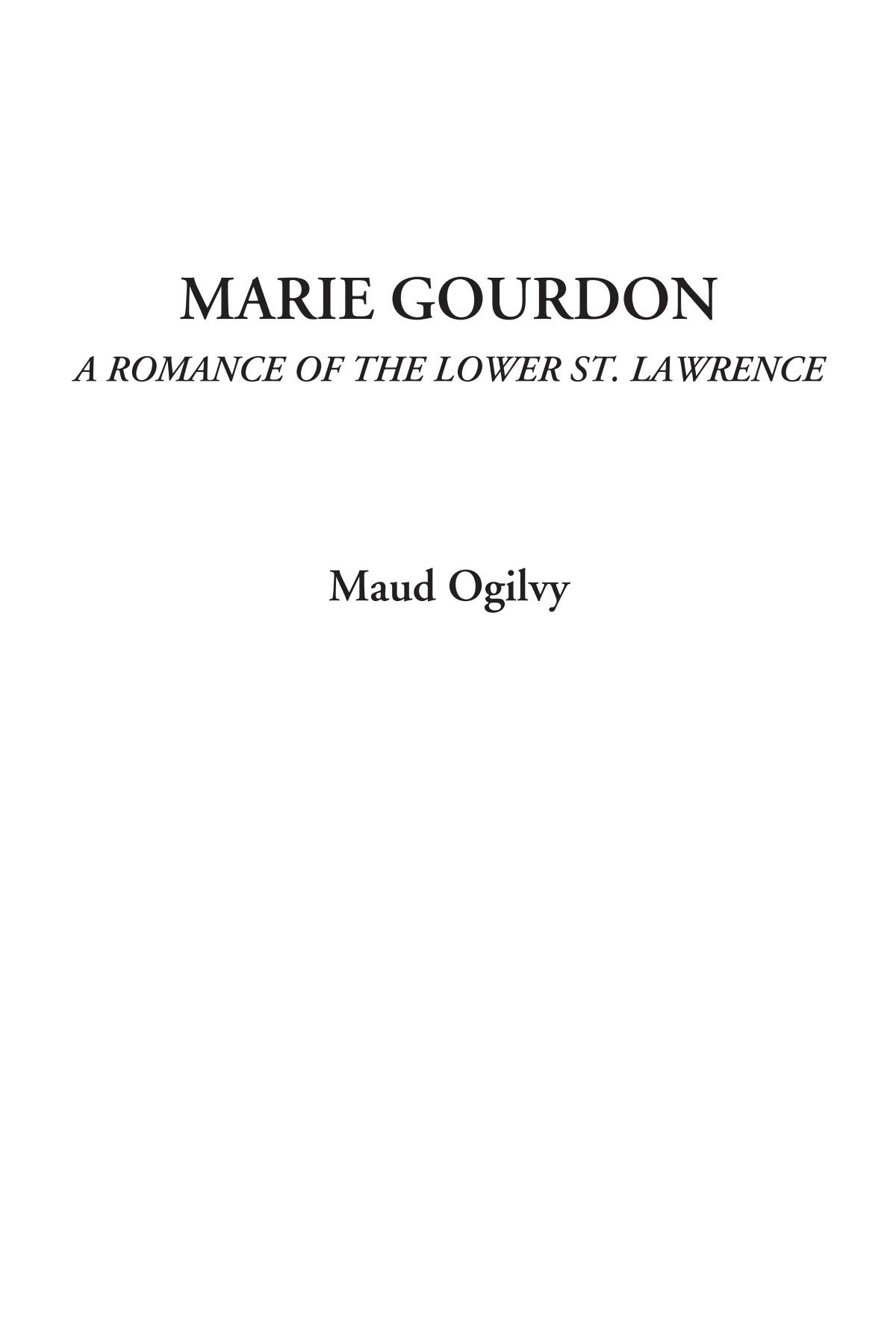 Download Marie Gourdon (A Romance of the Lower St. Lawrence) PDF