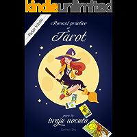 Manual práctico de Tarot para la bruja novata: Para baraja Rider Waite