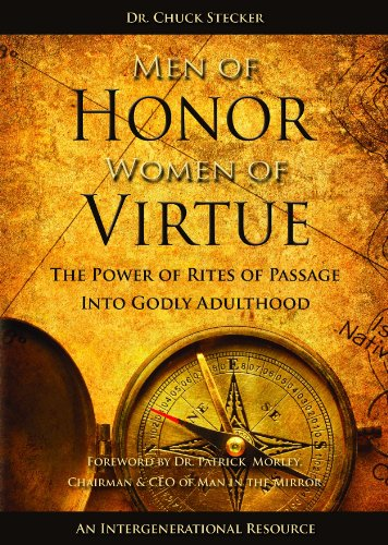 Men of Honor Women of Virtue: The Power of Rites of Passage in Godly Adulthood