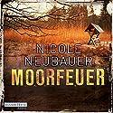 Moorfeuer (Hauptkommissar Waechter 2) Hörbuch von Nicole Neubauer Gesprochen von: Richard Barenberg