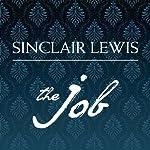 The Job: An American Novel   Sinclair Lewis