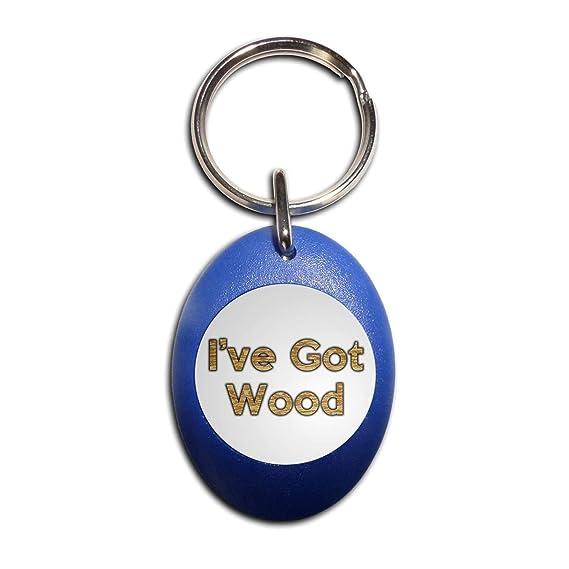 BadgeBeast.co.uk Ive Got Wood - Llavero ovalado de plástico ...