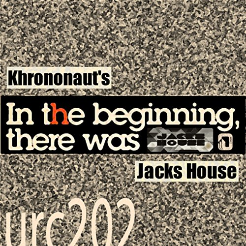Jacks house by khrononaut 39 s on amazon music for Jack house music